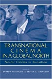 img - for Transnational Cinema in a Global North: Nordic Cinema in Transition (Contemporary Approaches to Film and Media Series) book / textbook / text book