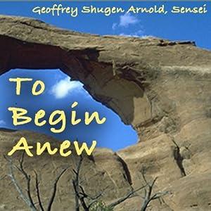 To Begin Anew Speech