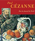 Paul Cezanne: How He Amazed The World (Adventures in Art)