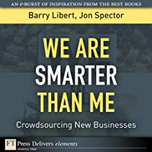 We Are Smarter Than Me: Crowdsourcing New Businesses (       UNABRIDGED) by Barry Libert, Jon Spector Narrated by Jennifer Van Dyck