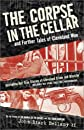 The Corpse in the Cellar: And Further Tales of Cleveland Woe (Ohio)