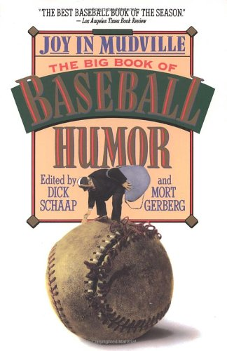 Joy In Mudville:  The Big Book of Baseball Humor