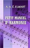 echange, troc Antoine Aimable Élie Elwart - Petit manuel d\\\' harmonie