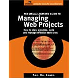 The Visual Learner's Guide to Managing Web Projects