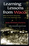 img - for Learning Lessons from Waco: When the Parties Bring Their Gods to the Negotiation Table (Religion and Politics) book / textbook / text book