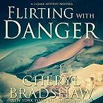 Flirting with Danger   Cheryl Bradshaw