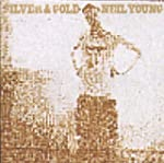Silver & Gold by Neil Young [Music CD]