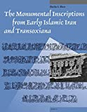 img - for The Monumental Inscriptions from Early Islamic Iran and Transoxiana (Studies in Islamic Art and Architecture: Supplements to Muqarnas) book / textbook / text book