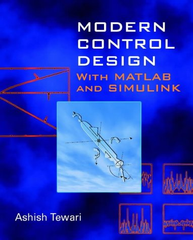modern-control-design-matlab-simulink-with-matlab-and-simulink-electrical-electronics-engr