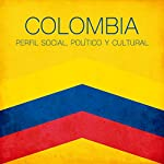 Colombia [Spanish Edition]: Perfil social político y cultural [Social, Political and Cultural Profile] |  Online Studio Productions