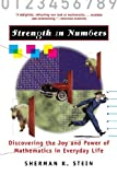 Strength in Numbers: Discovering the Joy and Power of Mathematics in Everyday Life (1620456966) by Stein, Sherman K.