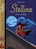 Stellina, Tome 6 : Prise au piège