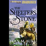 The Shelters of Stone: Earth's Children, Book 5 (       UNABRIDGED) by Jean M. Auel Narrated by Sandra Burr
