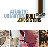 echange, troc Compilation - Atlantic Unearthed : Soul Sisters
