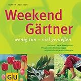 Weekend-Gärtner. Wenig tun - viel genießen.