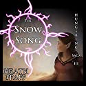 The Snow Song: Hungering Saga 3: The Hungering Saga (       UNABRIDGED) by Heath Pfaff Narrated by Paul J. McSorley
