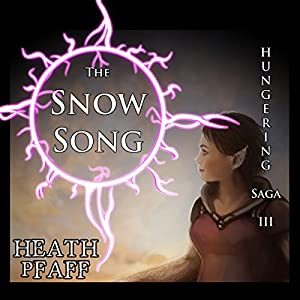 The Snow Song: Hungering Saga 3 Audiobook