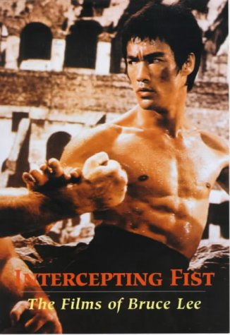 Intercepting Fist: The Films of Bruce Lee