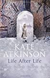 Kate Atkinson Life After Life by Atkinson, Kate (2013)