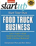 img - for Start Your Own Food Truck Business: Cart, Trailer, Kiosk, Standard and Gourmet Trucks, Mobile Catering and Bustaurant (StartUp Series) book / textbook / text book