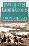 Patriots and Liberators: Revolution in the Netherlands, 1780-1813 (0006861563) by Schama, Simon