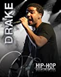 Drake (Hip-Hop Biographies)