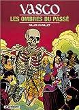 echange, troc Gilles Chaillet - Vasco, tome 19 : Les Ombres du passé