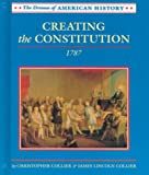Creating the Constitution: 1787 (Drama of American History) (0761407766) by Collier, Christopher