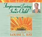 Forgiveness/ Loving the Inner Child:...