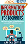 Information Products For Beginners: H...