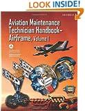 Aviation Maintenance Technician Handbook—Airframe: FAA-H-8083-31 Volume 1 (FAA Handbooks series)