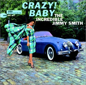 Jimmy Smith - Crazy_ Baby - Zortam Music