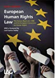 European Human Rights Law: The Human Rights Act 1998 and the European Convention on Human Rights