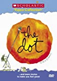 The Dot...and More Stories to Make You Feel Good (Scholastic Video Collection)