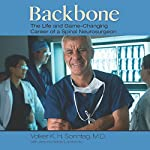 Backbone: The Life and Game-Changing Career of a Spinal Neurosurgeon   Volker K. H. Sonntag MD