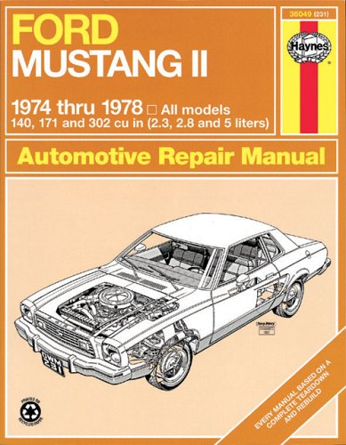 Ford Mustang II, 1974-1978: All models, 140, 171 and 302 cu in (2.3, 2.8 and 5 liters) (Haynes Repair Manuals) (Ford Mustang Ii compare prices)