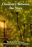 Chemistry Between the Stars (1410225445) by Gammon, Richard, H.