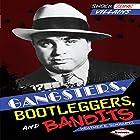 Gangsters, Bootleggers, and Bandits Hörbuch von Heather E. Schwartz Gesprochen von:  Book Buddy Digital Media