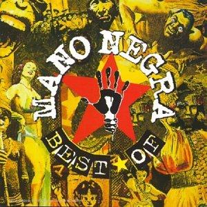 Mano Negra - The Best of Mano Negra [Ark 21] - Zortam Music