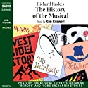 The History of the Musical (Unabridged)  by Richard Fawkes Narrated by Kim Criswell
