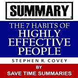 The 7 Habits of Highly Effective People: By Stephen Covey -- Summary