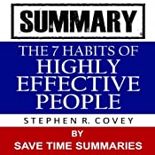 The 7 Habits of Highly Effective People: By Stephen Covey -- Summary | [Save Time Summaries]