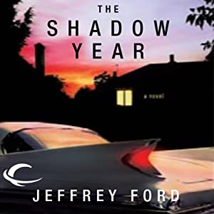 The Shadow Year: A Novel | [Jeffrey Ford]