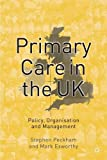 img - for Primary Care in the UK: Policy, Organisation and Management book / textbook / text book