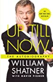 Up Till Now: The Autobiography (0312561636) by Shatner, William