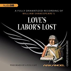 Love's Labor's Lost: The Arkangel Shakespeare | [William Shakespeare]