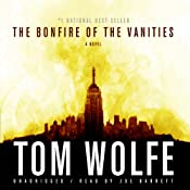 The Bonfire of the Vanities by Tom Wolfe (Narrated by Joe Barrett)