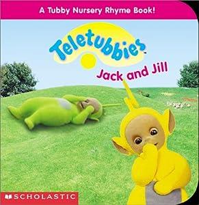 Jack and Jill (Teletubbies Mini Board Nursery Rhyme) by Scholastic
