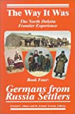 img - for Germans from Russia Settlers: The North Dakota Frontier Experience (Way It Was) book / textbook / text book