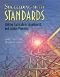 Succeeding with Standards: Linking Curriculum, Assessment, and Action Planning (0871205092) by Judy F. Carr